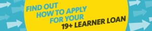 19+ Learner Loans. Apply now