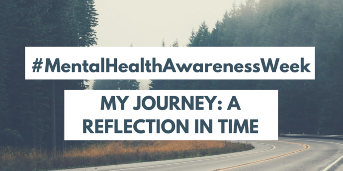 Mental Health Awareness: My Journey | A Reflection in Time