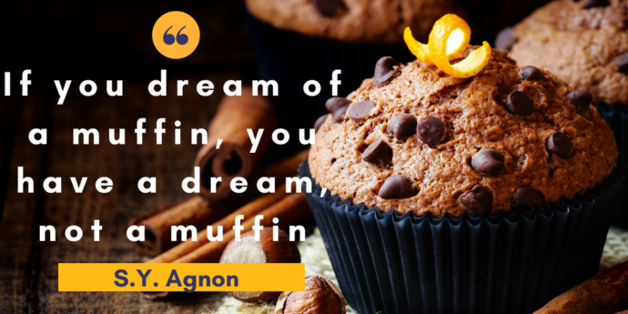 If you dream of a muffin, you don't have a muffin, you have a dream