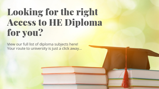 'Looking for the right Access to HE Diploma for you? View our full list of diploma subjects here! Your route to university is just a click away...' on background with books and mortarboard.